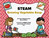 STEAM  Growing Vegetable Soup Hands On for Grades K-2