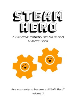 STEAM Heroes Volume 2: Creative STEM/STEAM Thinking Student Activity Book