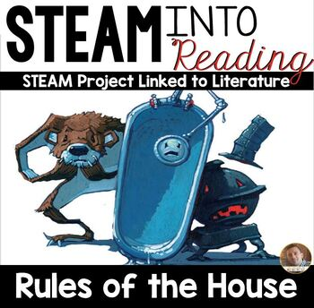 STEAM Into Reading: Linking STEAM to Books- Rules of the House