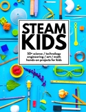 STEAM Kids: 50+ Science, Technology, Engineering, Art, & M