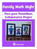 FAMILY MATH NIGHT:  Pom-pom Pointillism Collaborative Project