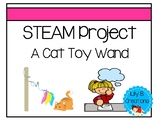 STEAM Project - A Cat Toy Wand