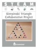STEAM:  Sierpinski Triangle Collaborative Project