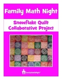 FAMILY MATH NIGHT:  Snowflake Quilt Collaborative Project