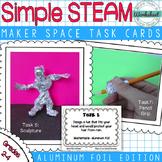 Maker Space Task Cards (Simple STEAM Aluminum Foil)