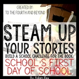 STEAM UP YOUR STORIES Schools First Day of School Build A