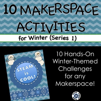 STEAM is Cool! 10 Hands-On Winter-Themed STEM Challenges for Your MakerSpace