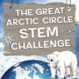 Winter STEM Activities: Great Arctic Circle STEM Challenge Pack
