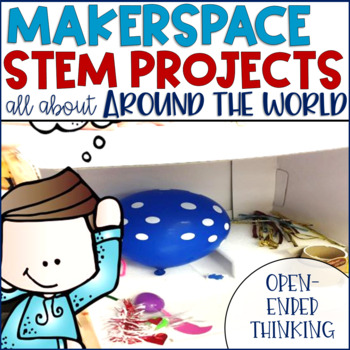 STEM Makerspace Activities About Around the World
