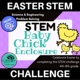 STEM Activities - Easter Spring Chick Enclosure - NGSS Aligned