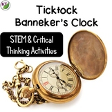 Ticktock Banneker's Clock STEM Activities and Critical Thi