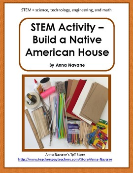 STEM Activity - Build a Native American House