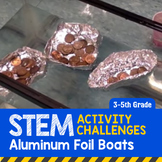 STEM Activity Challenge Aluminum Foil Boat 3rd-5th