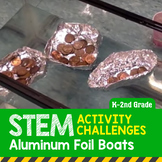 STEM Activity Challenge Aluminum Foil Boat K-2nd Grade