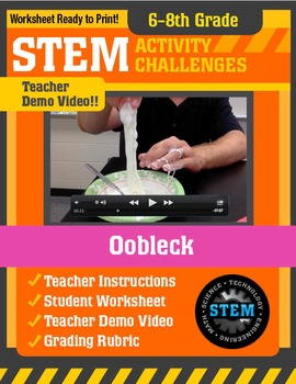 STEM Activity Challenge Experimenting with Oobleck 6th - 8th grade
