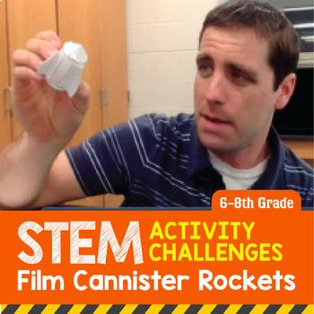 STEM Activity Challenge Film Canister Rocket 6th - 8th grade