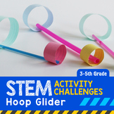 STEM Activity Challenge Hoop Glider Competition 3rd-5th grade