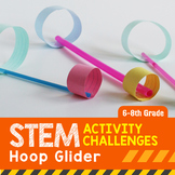 STEM Activity Challenge Hoop Glider Competition 6th-8th grade