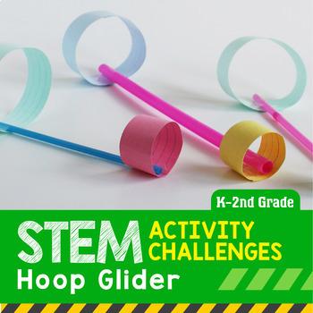 STEM Activity Challenge Hoop Glider K-2nd Grade