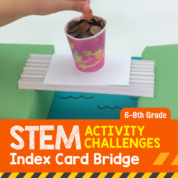 STEM Activity Challenge - Index Card Bridge (6th-8th Grade)