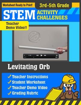 STEM Activity Challenge Levitating Orb 3rd-5th grade