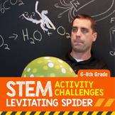 STEM Activity Challenge Levitating Spider 6th-8th grade