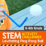 STEM Activity Challenge Levitating ping pong ball 6th - 8th grade