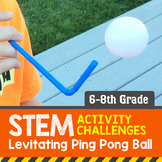 STEM Activity Challenge Levitating ping pong ball 6th - 8th grade
