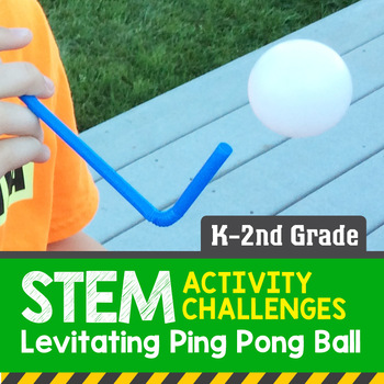 STEM Activity Challenge Levitating ping pong ball K - 2nd grade