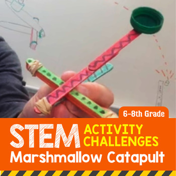STEM Activity Challenge Marshmallow Catapult 6th-8th Grade