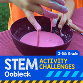 STEM Activity Challenge Oobleck 3rd - 5th grade