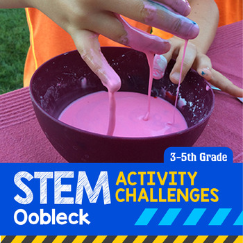 STEM Activity Challenge Oobleck 3rd - 5th grade