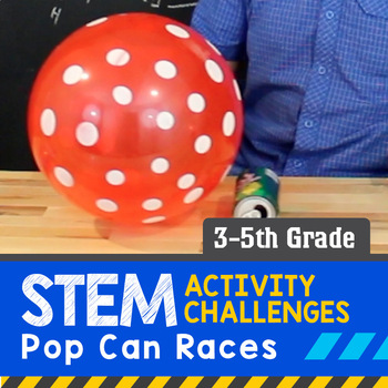 STEM Activity Challenge Pop Can Races 3rd-5th grade