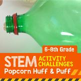 STEM Activity Challenge Popcorn Huff and Puff 6th-8th grade
