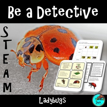 STEM - Be a Ladybug Detective - Life Cycle, Biomimicry, In
