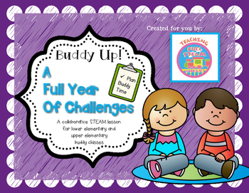 STEM Buddy Challenges: Buddy Up! A full year of STEAM Lessons