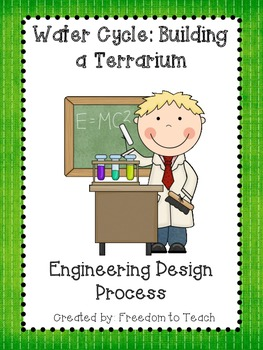 STEM: Build a Terrarium *Engineering Design Process* Science Project