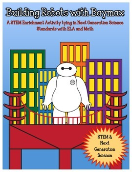 STEM: Building Robots with Baymax CCSS/NGSS