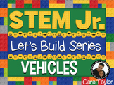 STEM Building for Little Learners ~ Vehicles