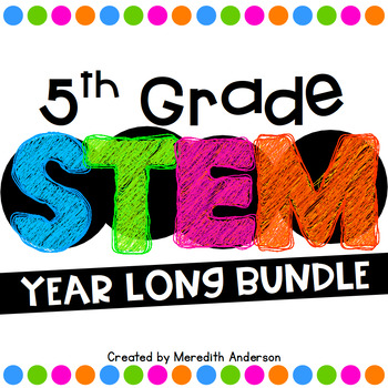 STEM Bundle for the Entire Year - 5th Grade