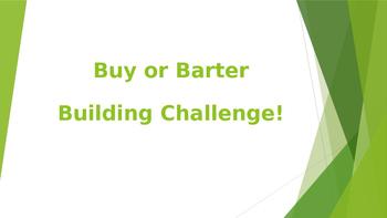 STEM:  Buy or Barter Building Challenge!