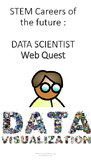 STEM CAREERS OF THE FUTURE WEB QUEST : DATA SCIENTIST