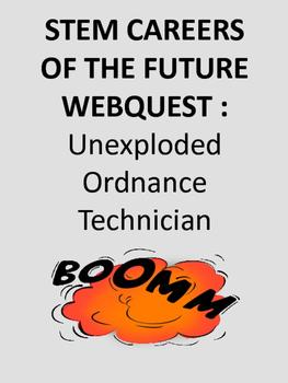 STEM CAREERS OF THE FUTURE WEBQUEST : Unexploded Ordnance Technician
