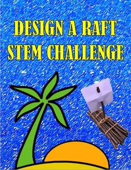 STEM CHALLENGE BUILD A RAFT THAT FLOATS!