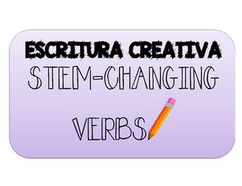 STEM-CHANGING VERBS. ESCRITURA CREATIVA.