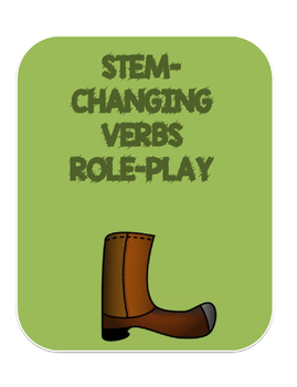 STEM-CHANGING VERBS. ROLE-PLAY SITUATIONS.