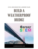 Civil Engineering STEM Lesson Plan: build a weatherproof bridge!