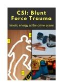 Crime Scene Investigator: Blunt Force Trauma, kinetic energy at the crime scene
