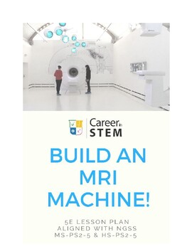 Be a MRI Technician: physical science + magnetism = mini-MRI machine!