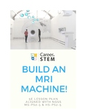 Be a MRI Technician: physical science + magnetism = mini-M